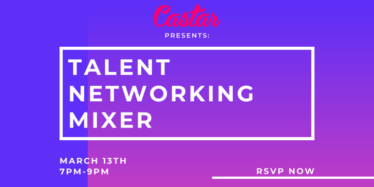 Castar Presents: Talent Networking Mixer