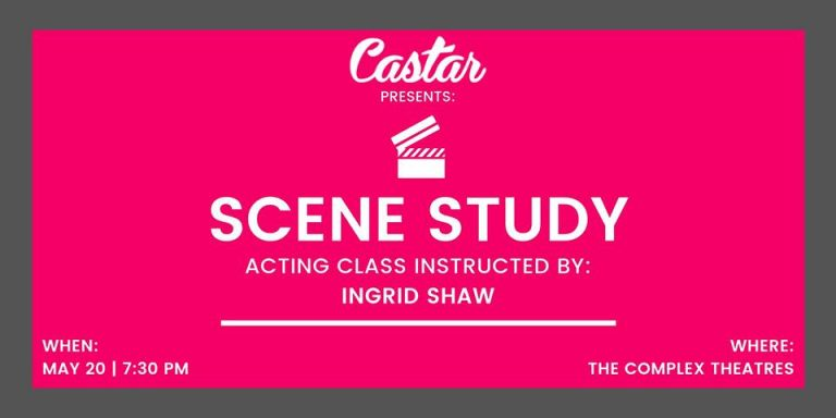 Castar Presents: Scene Study (Acting Class Instructed by: INGRID SHAW)