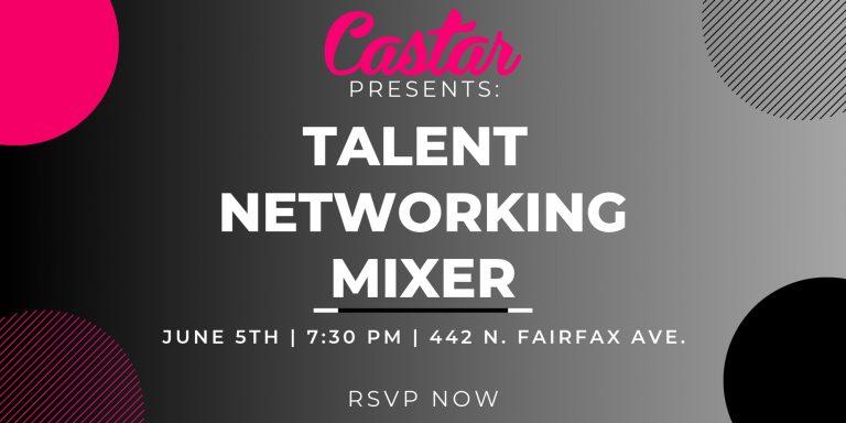 Castar Presents: Talent Networking Mixer (6/5)