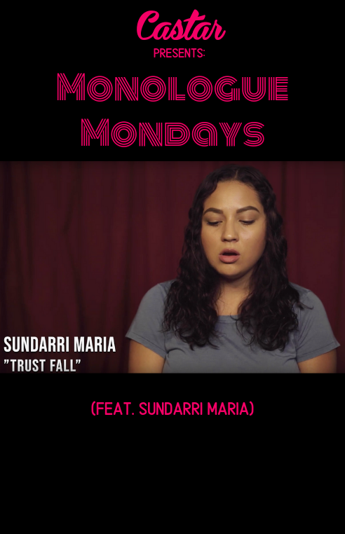 Castar Presents: Monologue Mondays (Featuring – Sundarri Maria)